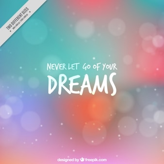 Never Let Go Of Your Dreams Quote On A Bokeh Background