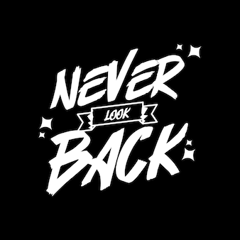 Never look back quote lettering with motivating message