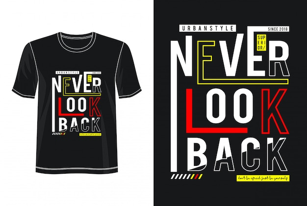 Never look back typography design t-shirt