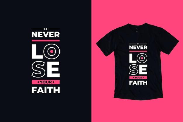 あなたの信仰を失うことはありません現代のタイポグラフィ幾何学的なインスピレーションを与える引用符tシャツのデザイン