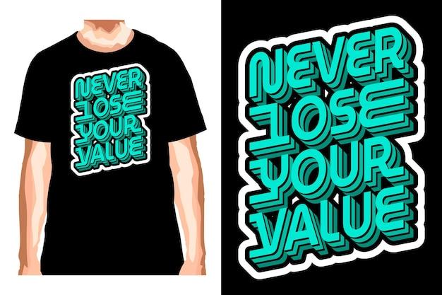 Никогда не теряйте свой ценностный слоган для дизайна футболки