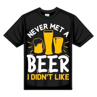 Никогда не встречал пива, мне не нравился шаблон цитаты о типографии premium vector tshirt design