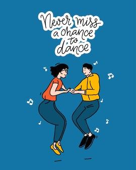 Никогда не упускайте шанс потанцевать. дизайн плаката с вдохновляющей цитатой, иллюстрация танцующей пары в прыжке на синем фоне. векторный контур каракули.