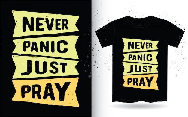 Never panic just pray hand drawn typography for t shirt