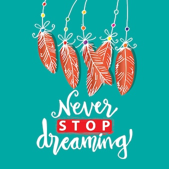 Never stop dreaming hand lettering