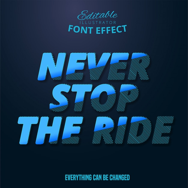 Never stop the ride text, editable font effect