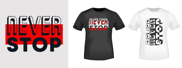Never stop t-shirt print stamp