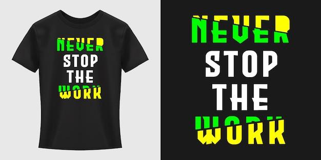 Дизайн футболки с типографикой never stop the work
