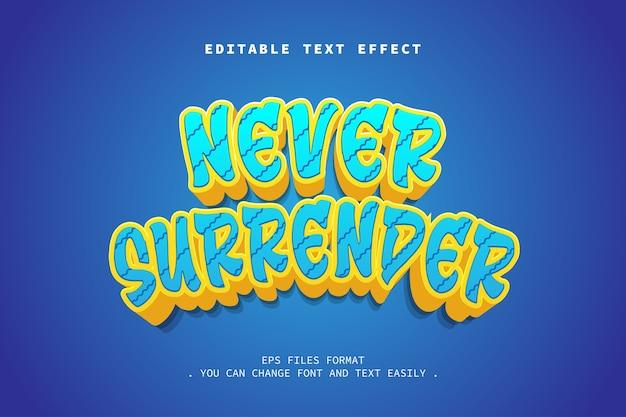 Never surrender cartoon style text effect, editable text