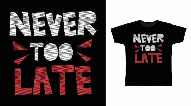 너무 늦은 타이포그래피 티셔츠 디자인