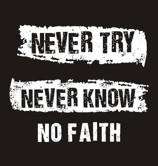 Never try never know typography for print t shirt