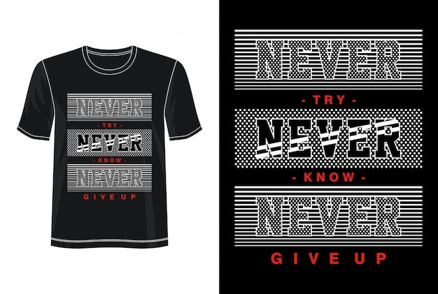 Never typography for tshirt
