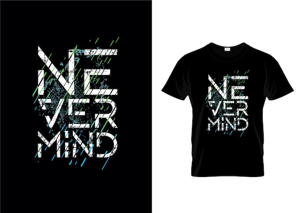Nevermind typography t shirt design vector