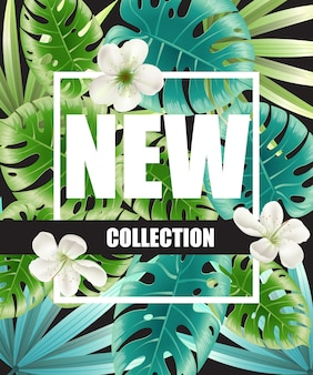 New collection green poster design with blossoms and tropical leaves in background