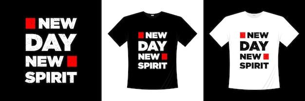새로운 날 새로운 정신 타이포그래피 티셔츠 디자인 프리미엄 벡터