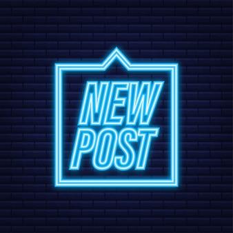 New post. social media buttons. neon icon. vector stock illustration.