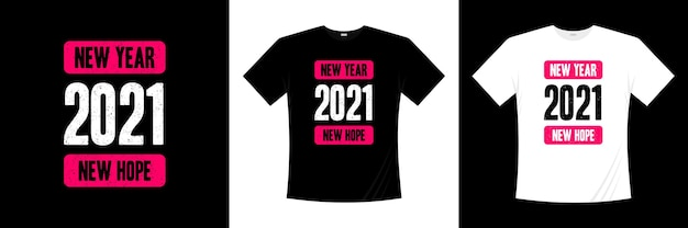 Новый год 2021 новый дизайн футболки типографии надежда. одежда, модная.