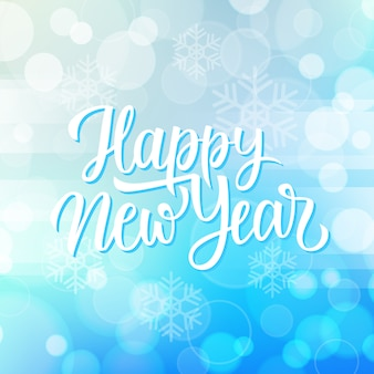 New year greeting card with hand lettering holiday greetings happy new year and snowflakes on blue bokeh background.