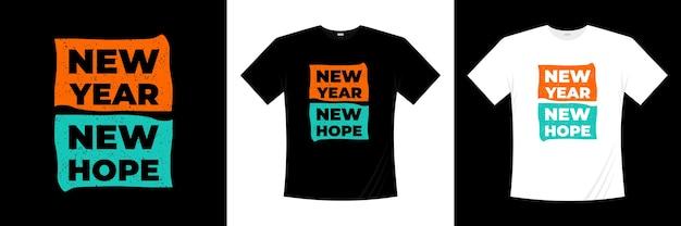 새해 새로운 희망 타이포그래피 티셔츠 디자인. 이벤트, 휴일, 계절 티셔츠.