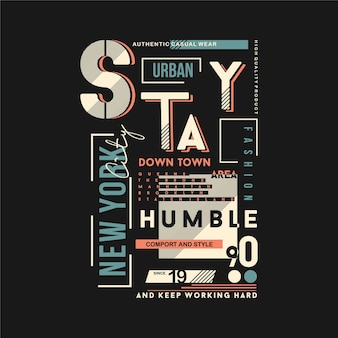Tシャツの滞在謙虚なスローガンテキストフレームグラフィックタイポグラフィとニューヨーク市