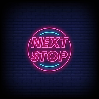 Next stop neon signs style text