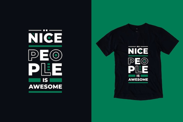 좋은 사람들은 멋진 현대 영감 따옴표 T 셔츠 디자인입니다 프리미엄 벡터