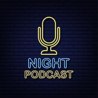 夜のポッドキャスト。ネオンバッジ、アイコン、スタンプ、ロゴ。図。