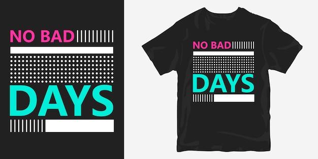 Нет плохих дней дизайн футболки короткий слоган для мерчендайзинга