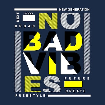 No bad vibes t shirt design, vector illustration graphic