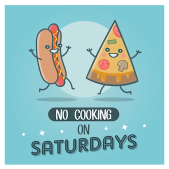 No cooking on saturdays hot dog and pizza fast food
