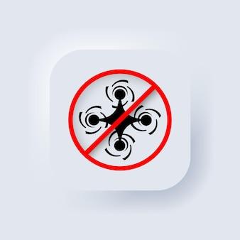 ドローンゾーンの標識はありません。ドローンアイコンはありません。ベクター。ドローンでの飛行は禁止されています。 neumorphic uiuxの白いユーザーインターフェイスのwebボタン。ニューモルフィズム。ベクトルイラスト