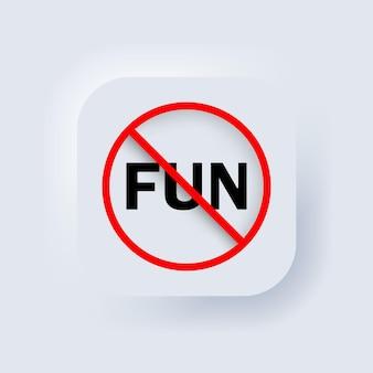 재미있는 아이콘이 없습니다. 벡터. 금지 기호입니다. neumorphic ui ux 흰색 사용자 인터페이스 웹 버튼입니다. 뉴모피즘. 벡터 일러스트 레이 션