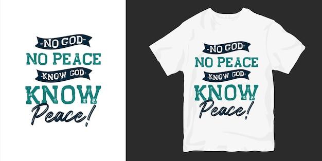 신도 평화도없고, 신도 평화를 안다. 기독교와 종교는 타이포그래피 티셔츠 디자인 포스터를 인용합니다.
