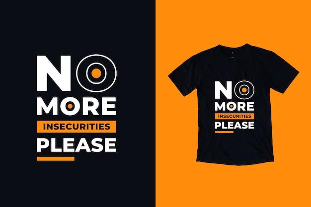 Нет больше неуверенности, пожалуйста, процитируйте дизайн футболки