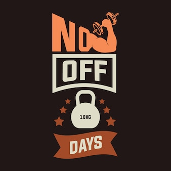 No off days. gym quote and saying