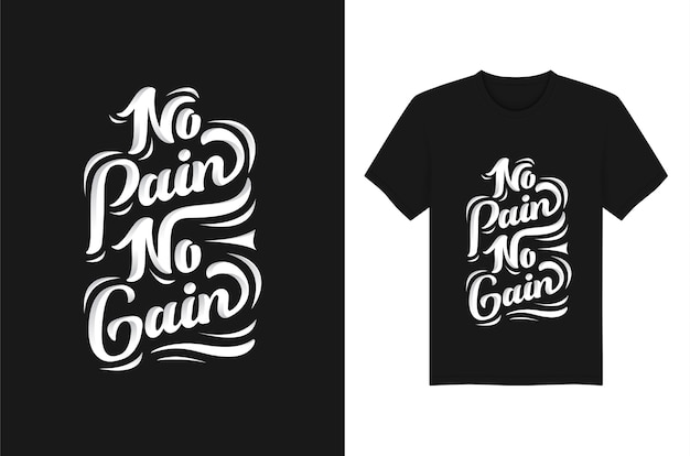 No pain no gain lettering quote typography  t shirts apparel design