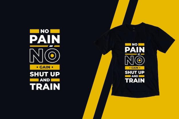 고통 없음 이득 닥치고 현대 따옴표 t 셔츠 디자인 훈련