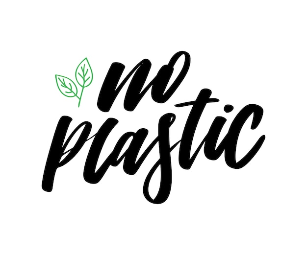 No plastic. hand drawn vector lettering. motivation phrase.