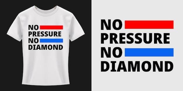 ノープレッシャーノーダイヤモンドタイポグラフィtシャツデザイン