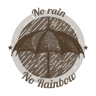No rain no rainbow illustration