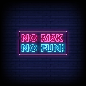 No risk no fun neon signs style text