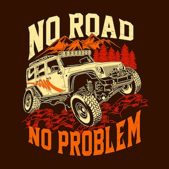 No road no problem off road quotes saying adventure explore