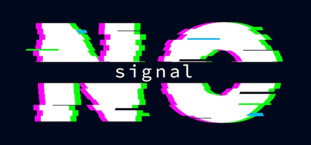 No signal banner. glitch effect text message, settings failure, poor quality. digital vector poster. illustration distortion backdrop, damage failure and glitch