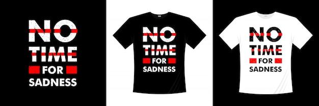 Нет времени для печали типография дизайн футболки