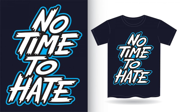 No time to hate hand lettering for t shirt