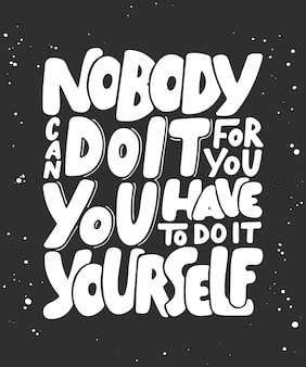 Nobody can do it for you lettering