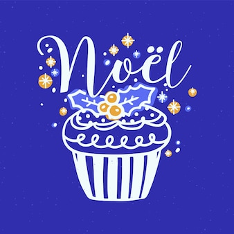 Noel inscription written with cursive calligraphic font and decorated with cupcake and holly leaves