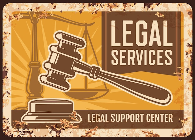Notary service rusty metal plate, notarial office legal support center vintage rust tin sign with gavel and scales. notarization, wills execution and court regulation ferruginous retro poster