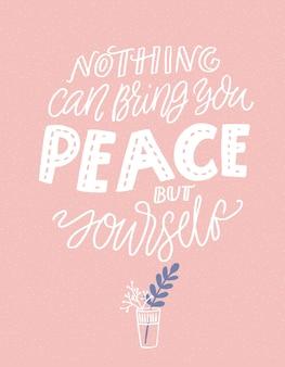 당신 자신 외에는 아무것도 당신에게 평화를 가져올 수 없습니다. 영감을 주는 말, 유리에 나뭇가지가 있는 분홍색 배경에 손으로 글씨를 쓰세요. 마음챙김 인용구.