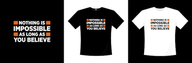 Нет ничего невозможного, пока вы верите в дизайн футболки типографики. футболка мотивации, вдохновения.